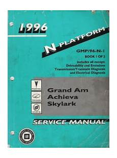 service and repair manuals 1996 oldsmobile achieva lane departure warning 1996 pontiac grand am oldsmobile achieva buick skylark n platform service manual 2 volume set