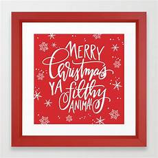 merry christmas ya filthy animal framed art print by theresabluhm society6
