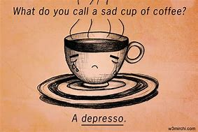 Image result for Funny Coffee Jokes