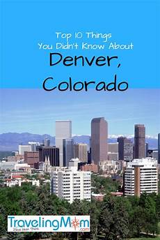 things you didn t know about denver denver travel family vacation destinations