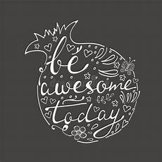 be awesome today hand drawn quote lettering stock vector illustration of black emotion 61453015
