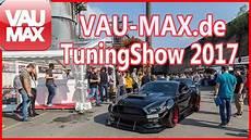 Vau Max Tuningshow 2017 So War Unser Treffen In