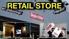 supreme japan shop pengalaman supreme retail store japan w unboxing
