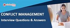top 250 conflict management interview questions and answers 02 july 2020 conflict management