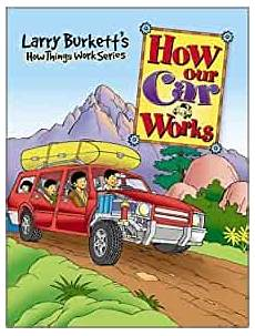 books about cars and how they work 1992 plymouth grand voyager interior lighting larry burkett s how our car works how things work series larry burkett ed letwenko