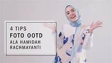 4 Tips Foto Ootd Ala Hamidah Rachmayanti