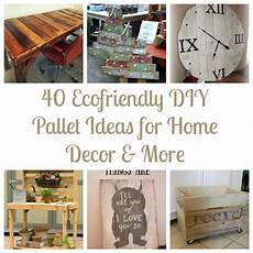 diy ideas for home decor 40 ecofriendly diy pallet ideas for home decor more