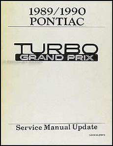 car repair manual download 1990 pontiac grand prix turbo interior lighting 1989 1990 pontiac turbo grand prix repair shop manual original supplement