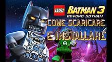 come scaricare lego batman 3 beyond gotham pc gratis ita