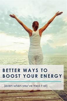 better ways to boost your energy even when you ve tried
