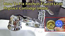 how to fix kitchen faucet leak how to fix kitchen faucet leak replace the cartridge inside