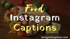 delicious food captions 75 best delicious food instagram captions for food