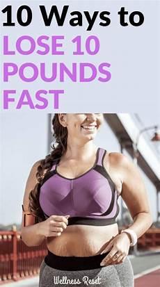 10 ways to lose 10 pounds fast lose 10 pounds fast lose