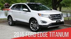 2015 ford edge titanium test drive