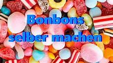 bonbon selber machen bonbons selber machen