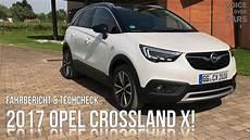 Opel Crossland Fahrbericht - 2017 opel crossland x fahrbericht probefahrt tech check