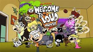 Nickelodeon  The Loud House Welcome To