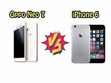 Perbandingan Bagus Mana Hp Oppo Neo 7 Vs Apple Iphone 6