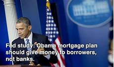 obama housing rescue plan fed study obama mortgage plan should give money to