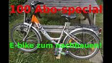 e bike zum selber bauen l 100 abo special l all stuff
