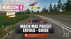 Forza Horizon 4 Mach Mal Pause Erfolg Guide
