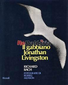 bach il gabbiano jonathan livingston il gabbiano jonathan livingston richard bach rizzoli