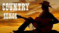Songs Country country songs best country songs collection 2017