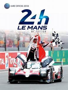 Le Livre Officiel Des 24 Heures Du Mans 2018 Est Sorti