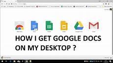 how do i get docs my desktop youtube