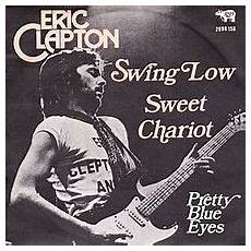 eric clapton swing low sweet chariot swing low sweet chariot