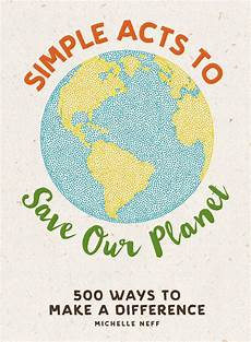 simple acts to save our planet book by neff official publisher page simon schuster