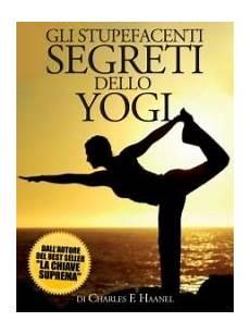 la chiave suprema gli stupefacenti segreti dello yogi ebook charles f