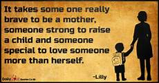 it takes someone brave to mother daily inspirational love quotes at