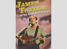 You Got A Friend In Me James Taylor,You've Got a Friend, James Taylor,You've got a friend james taylor lyrics|2020-04-23