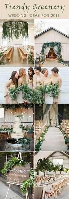 Trendy Wedding Ideas trendy greenery wedding ideas for 2018 brides