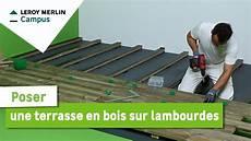 pose lambourde terrasse bois comment poser une terrasse en bois sur lambourdes leroy