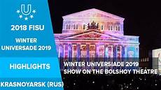 winter universiade 2019 show on the bolshoy theatre
