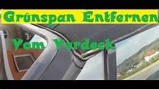 Cabrio Verdeck Reinigen - gruenspan entfernen vom verdeck des cabrio