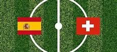 frankreich schweiz tipp spanien schweiz l 228 nderspiel tipp furia roja bittet zum tanz