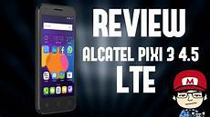 alcatel pixi 3 4 5 lte review en espa 241 ol youtube