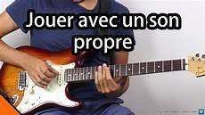 comment jouer de la guitare jouer avec un propre 224 la guitare 233 lectrique