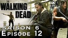 The Walking Dead Saison 6 Episode 12 Review 100 Spoil
