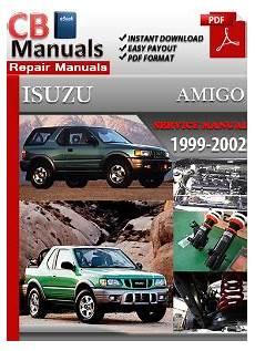 auto repair manual free download 1999 isuzu amigo parental controls isuzu amigo 1999 2002 service repair manual ebooks automotive