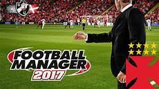 manager vasco fm 17 football manager 2017 vasco um novo come 231 o