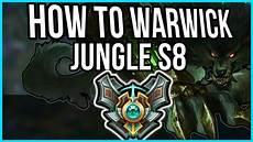 How To Warwick Jungle In Preseason 8 Warwick Jungle