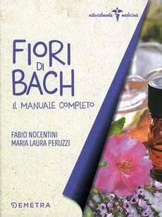 libro fiori di bach il libro completo dei fiori di bach fabio nocentini