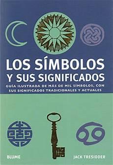 simbolos naturales y su significado librer 237 a desnivel los s 237 mbolos y sus significados jack tresidder