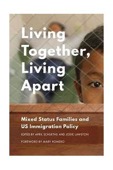 Living Apart Together - living together living apart mixed status families and