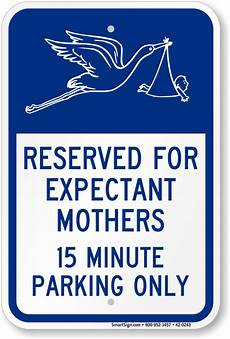 Expectant Parking Signs Stork Parking Signs