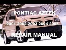 small engine repair manuals free download 2005 pontiac aztek security system pontiac aztek 2001 2002 2003 2004 2005 repair manual youtube
